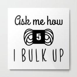 bulk up bro funny yarn knit crochet Metal Print
