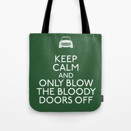 Only blow the bloody doors off Tote Bag
