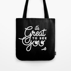 Great To See You Tote Bag