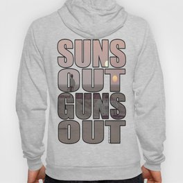 Suns Out Guns Out Hoody