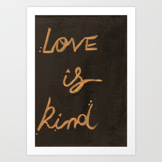 Love is Kind... Art Print