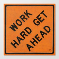 WORK HARD GET AHEAD Canvas Print