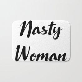 Nasty Woman votes for Hillary Clinton Bath Mat