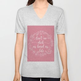 AIN'T NO DICK AS HARD AS LIFE - Sweary Floral Wreath Unisex V-Neck