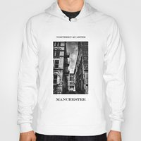 manchester Hoodies featuring  Northern Quarter MANchester by inkedsandra