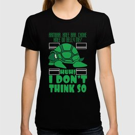 """Arm Bar, Knee Bar, Choke Knee On Belly Me? Huh! I Don't Think So!"""" t-shirt design for MMA Fan Lover T-shirt"""