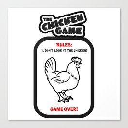 The Chicken Game Canvas Print