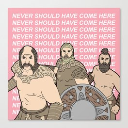 Never Should Have Come Here Canvas Print