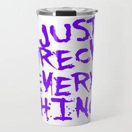 Just Wreck Everything Violet Blue Grunge Graffiti Travel Mug