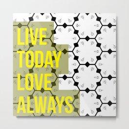 Live and Love Metal Print