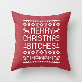 Merry Christmas Bitches Funny Xmas Quote Throw Pillow