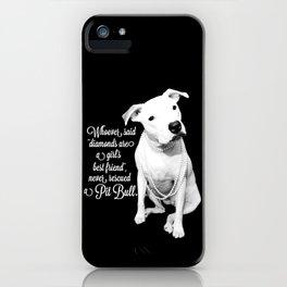 Girls Best Friend iPhone Case