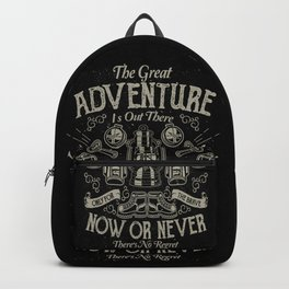 The Great Adventure is Out There Backpack