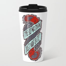 The bearskin does not bite Travel Mug