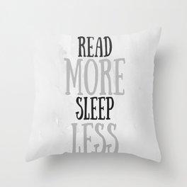 Read More Sleep Less Throw Pillow