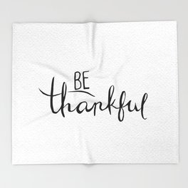 Be Thankful Throw Blanket
