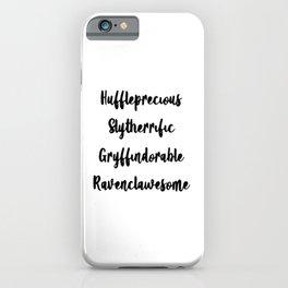Magic cute Huffleprecious Slytherrific Gryffindorable Ravenclawesome Houses iPhone Case