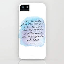 """""""For I know the plans I have for you,"""" declares the LORD, """"plans to prosper you and not to harm you iPhone Case"""