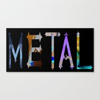metal Canvas Prints featuring Metal by Dymond Speers