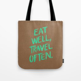 Eat Well, Travel Often on Mint Tote Bag