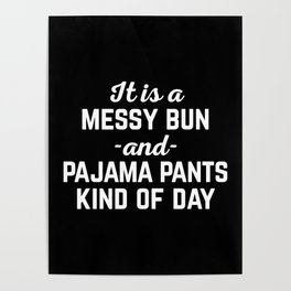 Messy Bun Day Funny Quote Poster