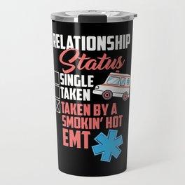 Relationship Status: Taken By A Smokin Hot EMT Travel Mug