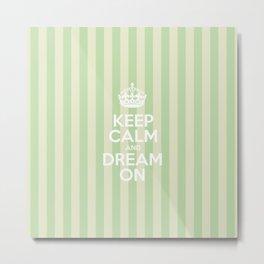 Keep Calm and Dream On - Green Stripes  Metal Print