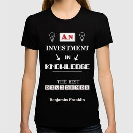 Benjamin Franklin Inspirational Investment Quote T-shirt