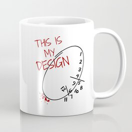This is my Design. Coffee Mug