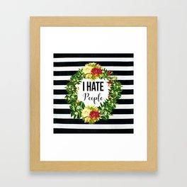I Hate People Framed Art Print