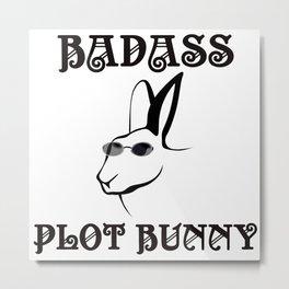 BadAss Plot Bunny Metal Print
