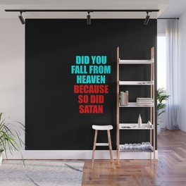 did you fall from heaven funny quotes Wall Mural