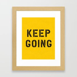 Keep Going black and white graphic design typography poster funny inspirational quote Framed Art Print