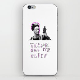 thank god it's Frida iPhone Skin