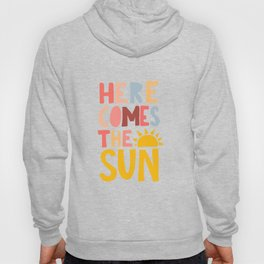 Here Comes the Sun Quote Hoody
