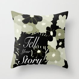 Tell Your Story Throw Pillow