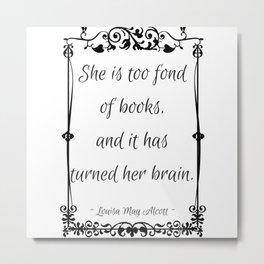 Too Fond of Books Metal Print