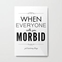 Just Taxidermy Things: Morbid Metal Print