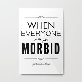 Just Taxidermy Things: Morbid Metal Print