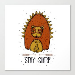 Stay Sharp. Hedgehog Canvas Print