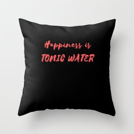 Happiness is Tonic Water Throw Pillow
