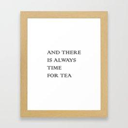 Always Time for Tea Framed Art Print
