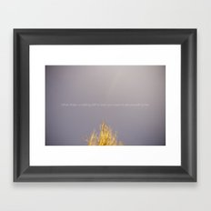 WHEN THERE IS NOTHING LEFT TO BURN Framed Art Print