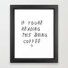 If You're Reading This Bring Coffee Parody Framed Art Print