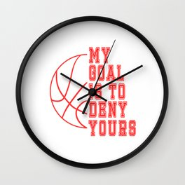 "Grab it if you understand it!Think its the right tee for you?Have it now! ""My Goal Is To Deny Yours! Wall Clock"