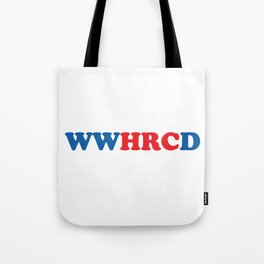 What Would Hillary Do (Red & Blue) Tote Bag