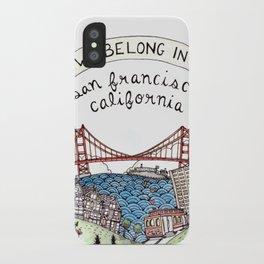 We Belong in San Francisco iPhone Case