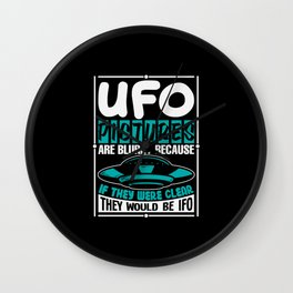 Ufo Pictures are blurry because else they are IFO Wall Clock