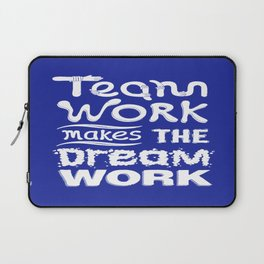 Team Work makes the dream work Inspirational Motivational Quote typography Design Laptop Sleeve