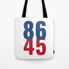 86 45 Anti Trump Impeachment T-Shirt / Politics Gift For Democrats, Liberals, Leftists, Feminists Tote Bag